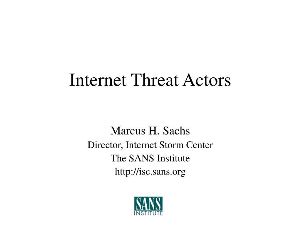 Internet Threat Actors