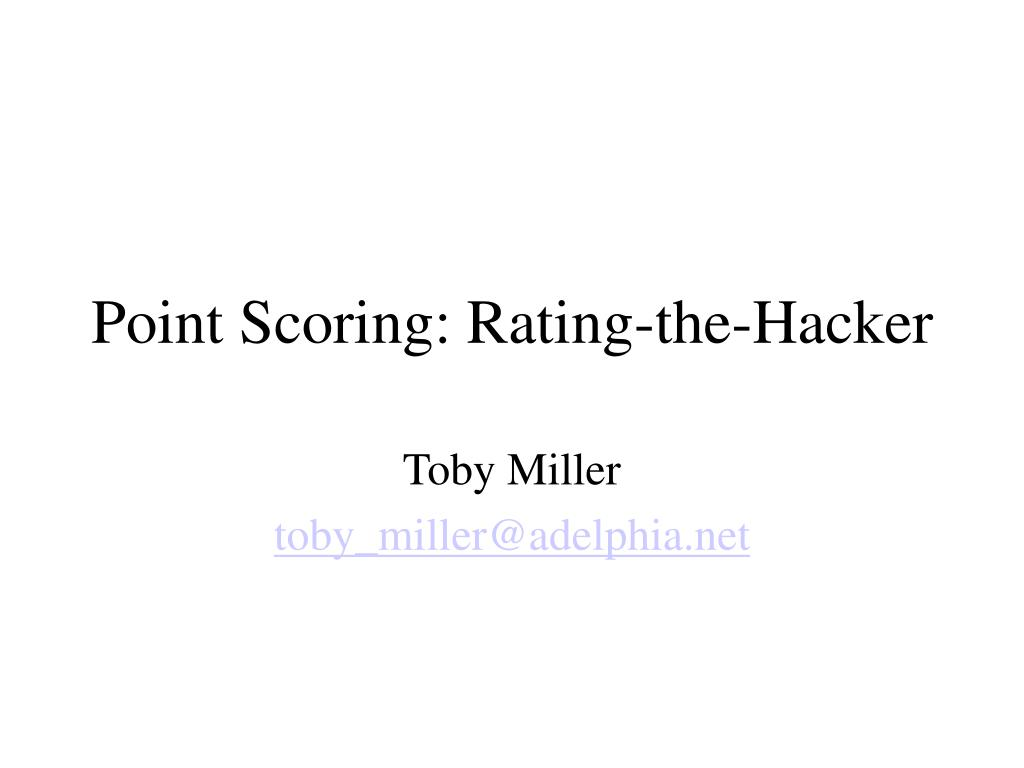 Point Scoring: Rating-the-Hacker