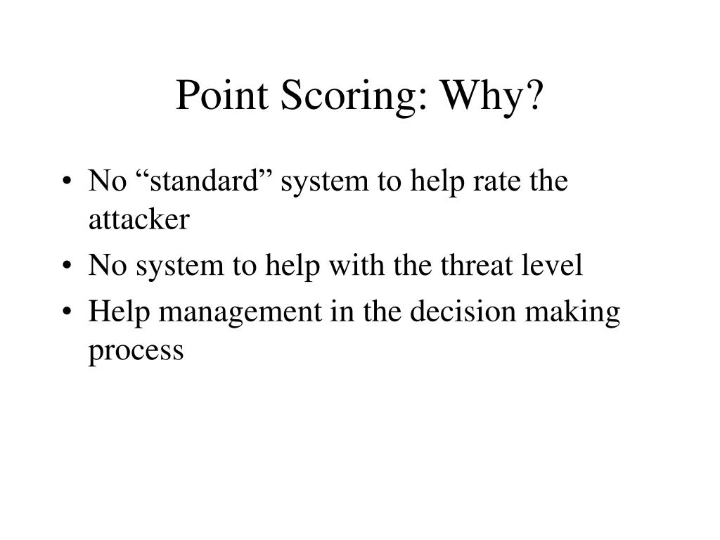 Point Scoring: Why?