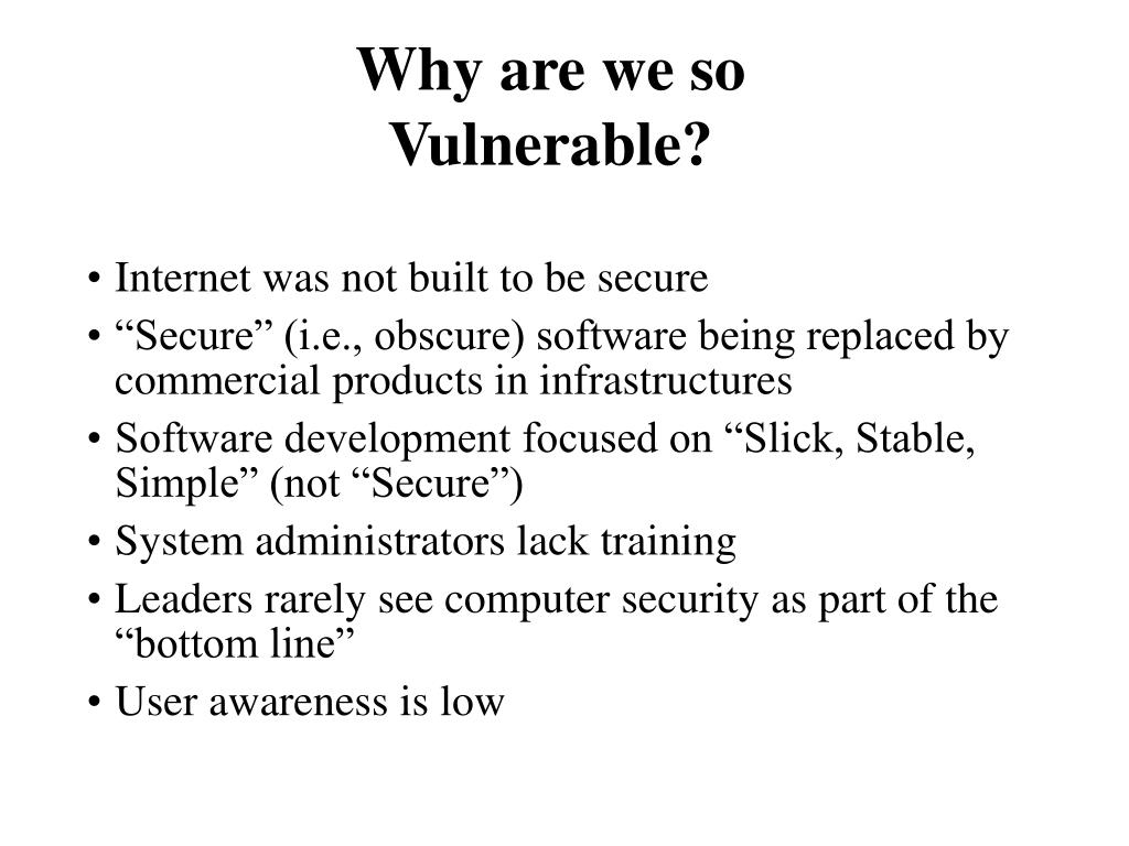 Why are we so Vulnerable?