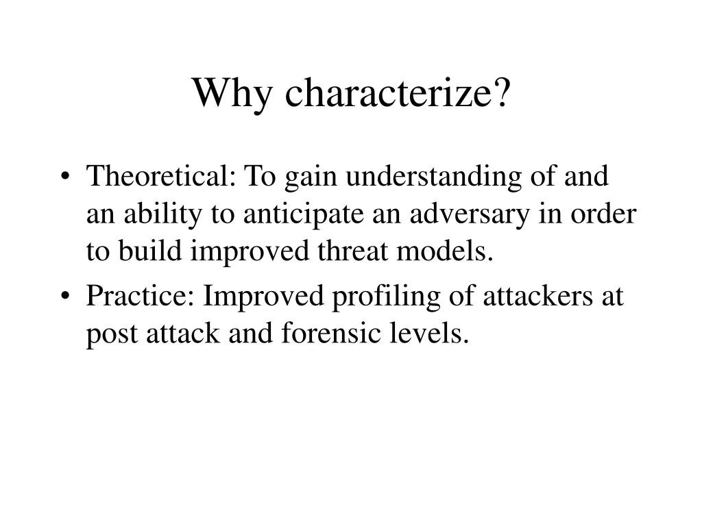 Why characterize?