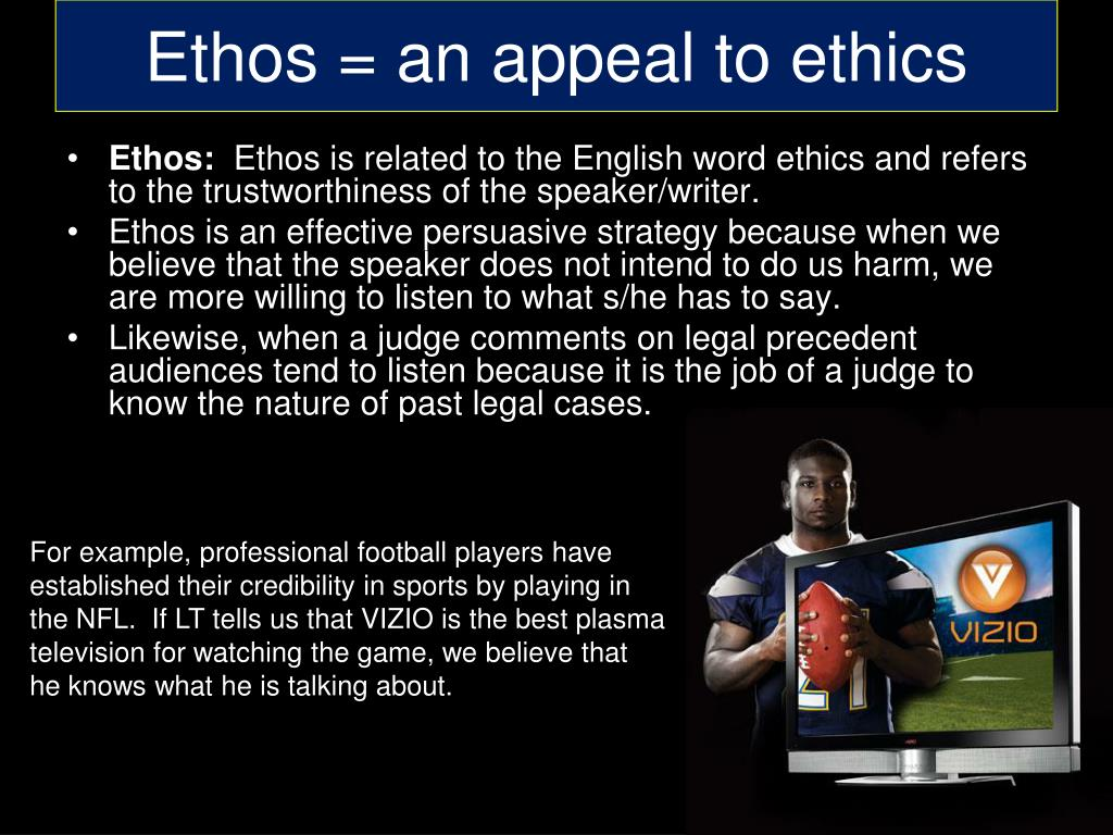 Ethos = an appeal to ethics