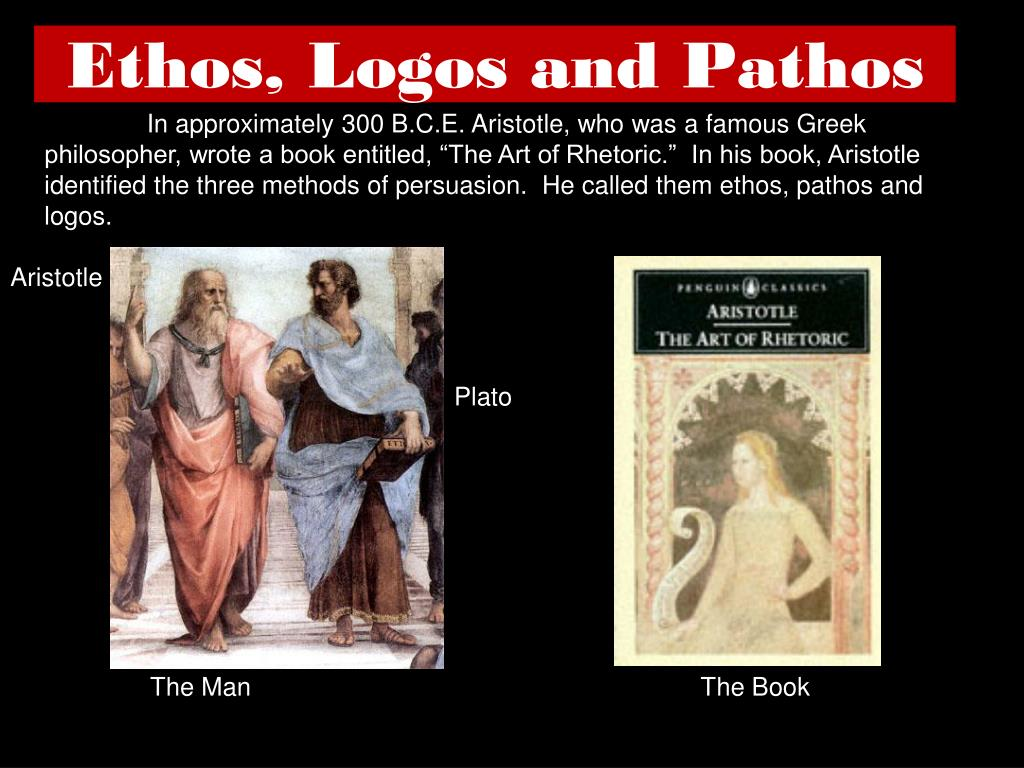 """In approximately 300 B.C.E. Aristotle, who was a famous Greek philosopher, wrote a book entitled, """"The Art of Rhetoric.""""  In his book, Aristotle identified the three methods of persuasion.  He called them ethos, pathos and logos."""