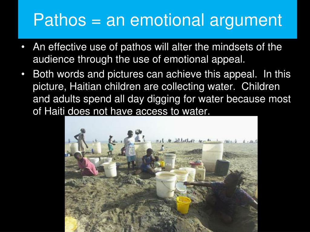 Pathos = an emotional argument