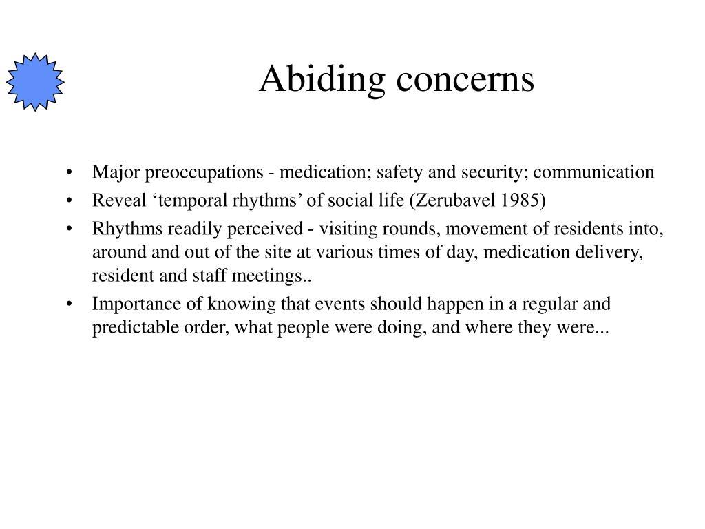 Abiding concerns