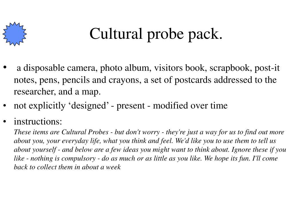 Cultural probe pack.