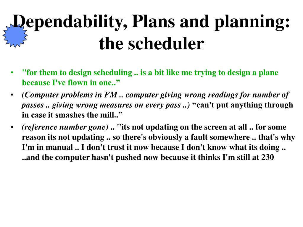 Dependability, Plans and planning: the scheduler