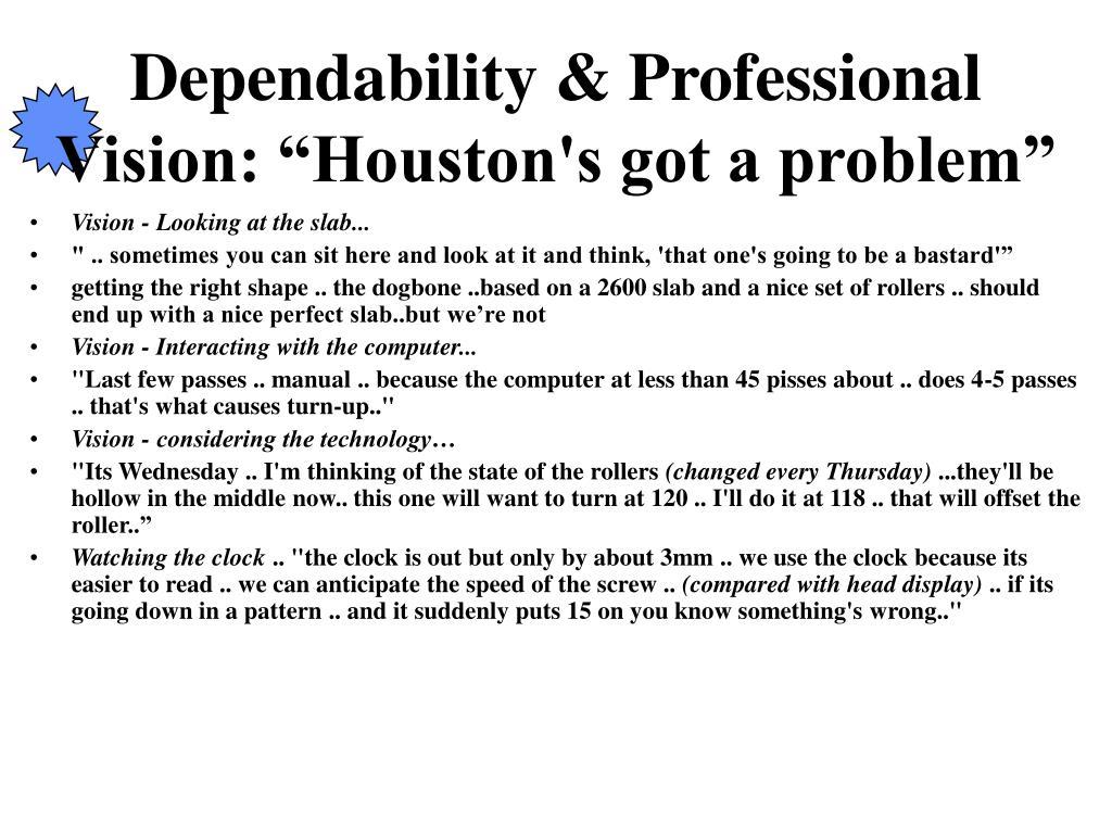 "Dependability & Professional Vision: """