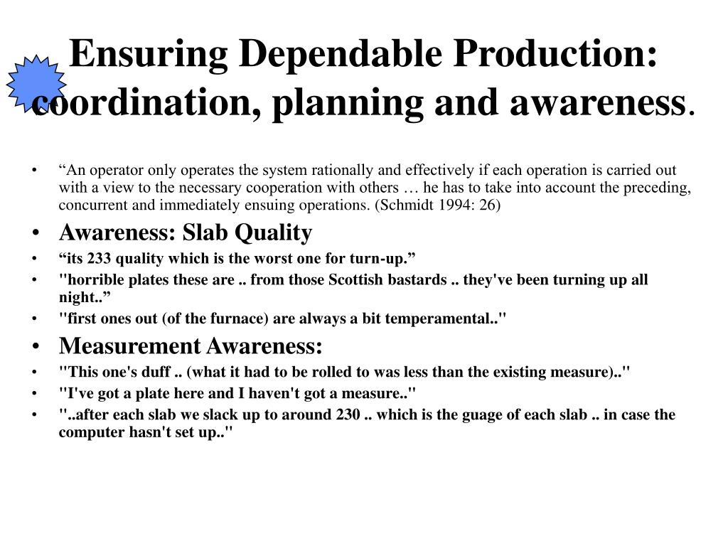 Ensuring Dependable Production: coordination, planning and awareness