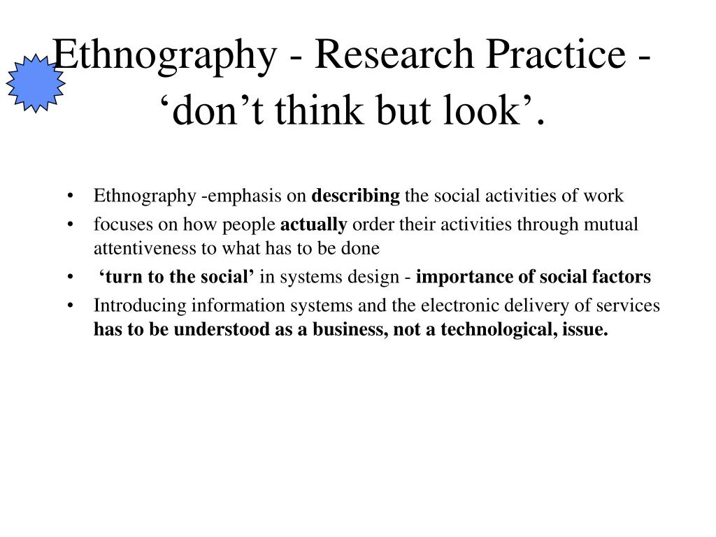 Ethnography - Research Practice - 'don't think but look'