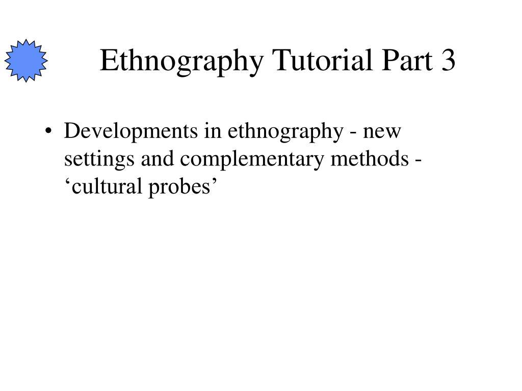 Ethnography Tutorial Part 3