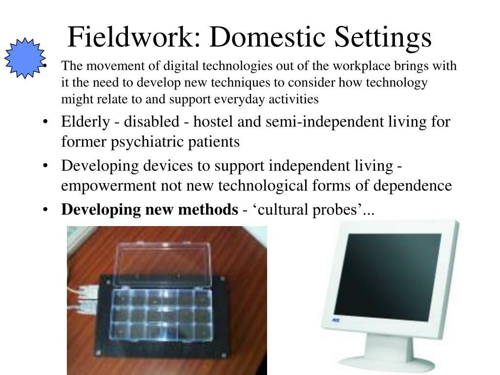 Fieldwork: Domestic Settings