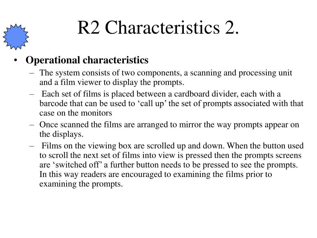 R2 Characteristics 2.