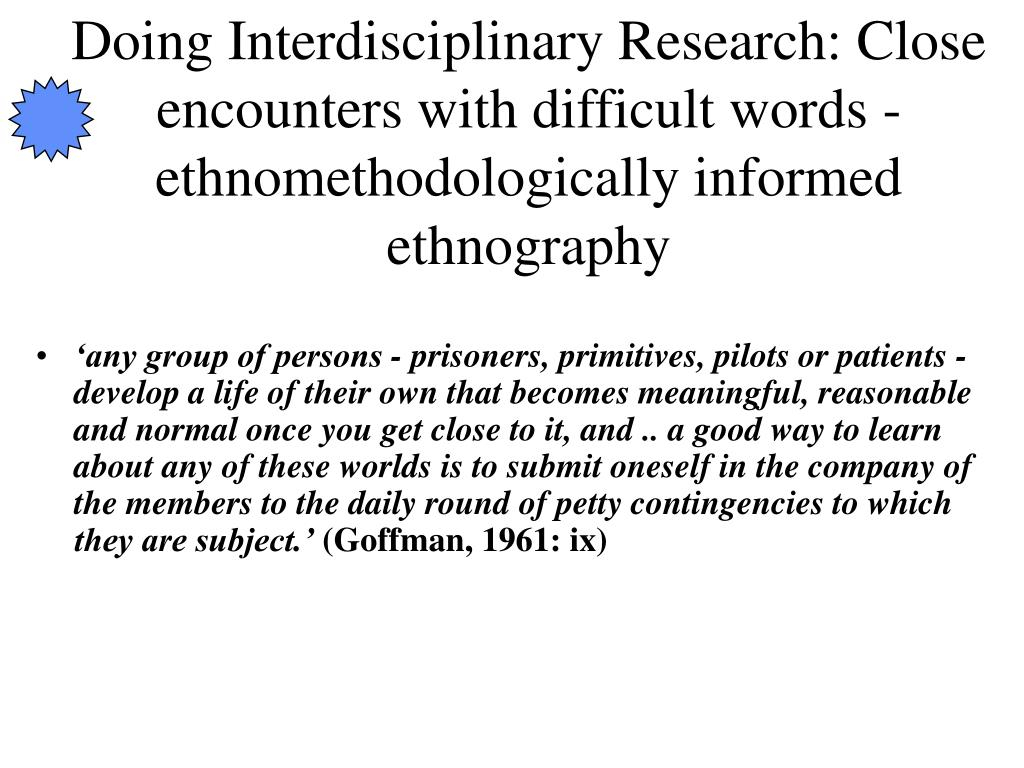 Doing Interdisciplinary Research: Close encounters with difficult words - ethnomethodologically informed ethnography