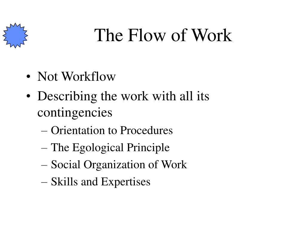 The Flow of Work