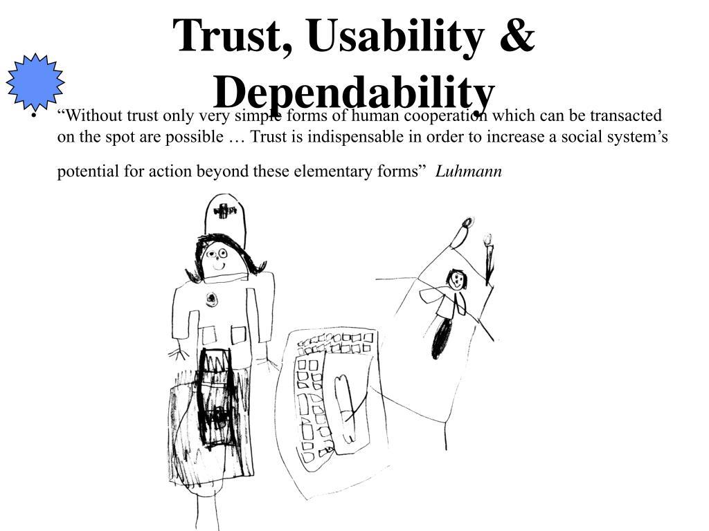 Trust, Usability & Dependability