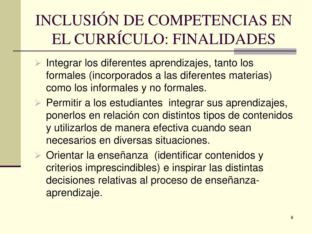 INCLUSIÓN DE COMPETENCIAS EN EL CURRÍCULO: FINALIDADES