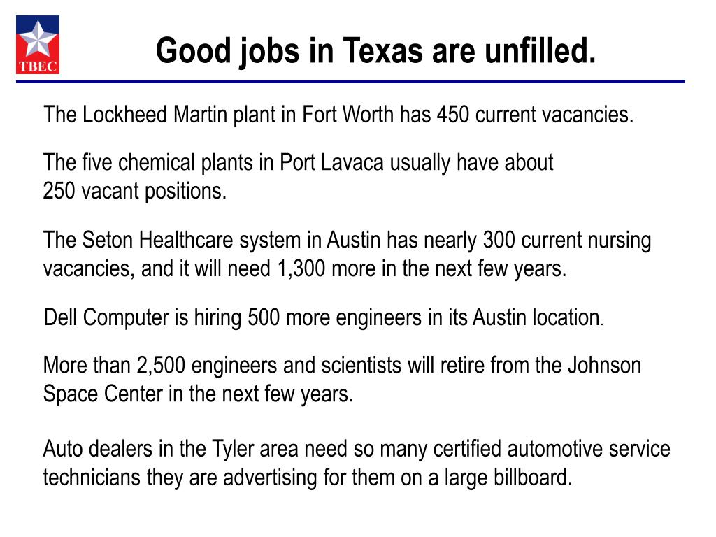 Good jobs in Texas are unfilled.