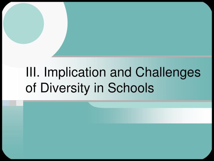 III. Implication and Challenges of Diversity in Schools