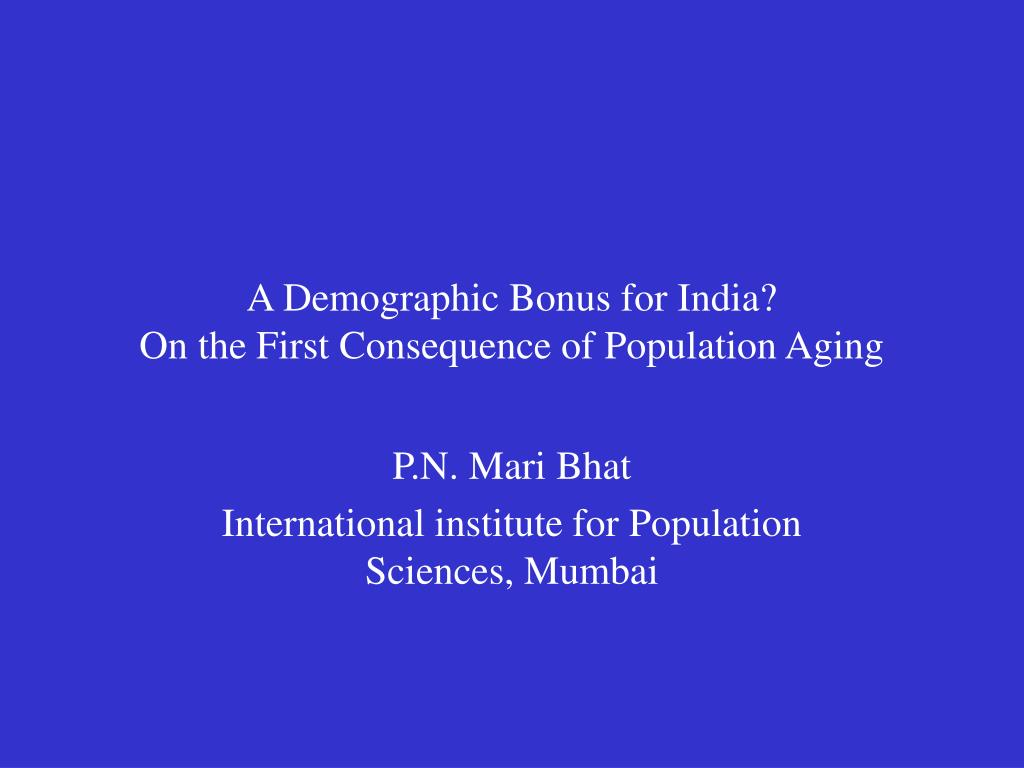 A Demographic Bonus for India?