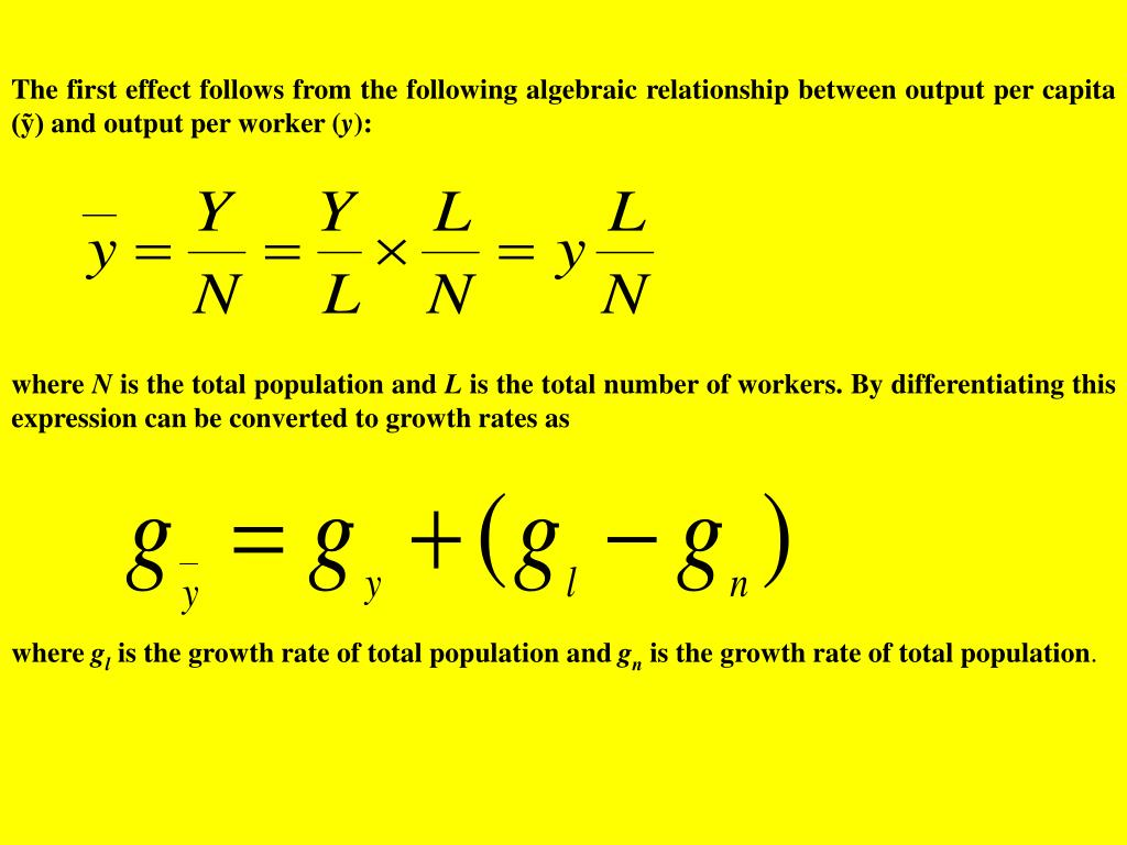 The first effect follows from the following algebraic relationship between output per capita (ỹ) and output per worker (