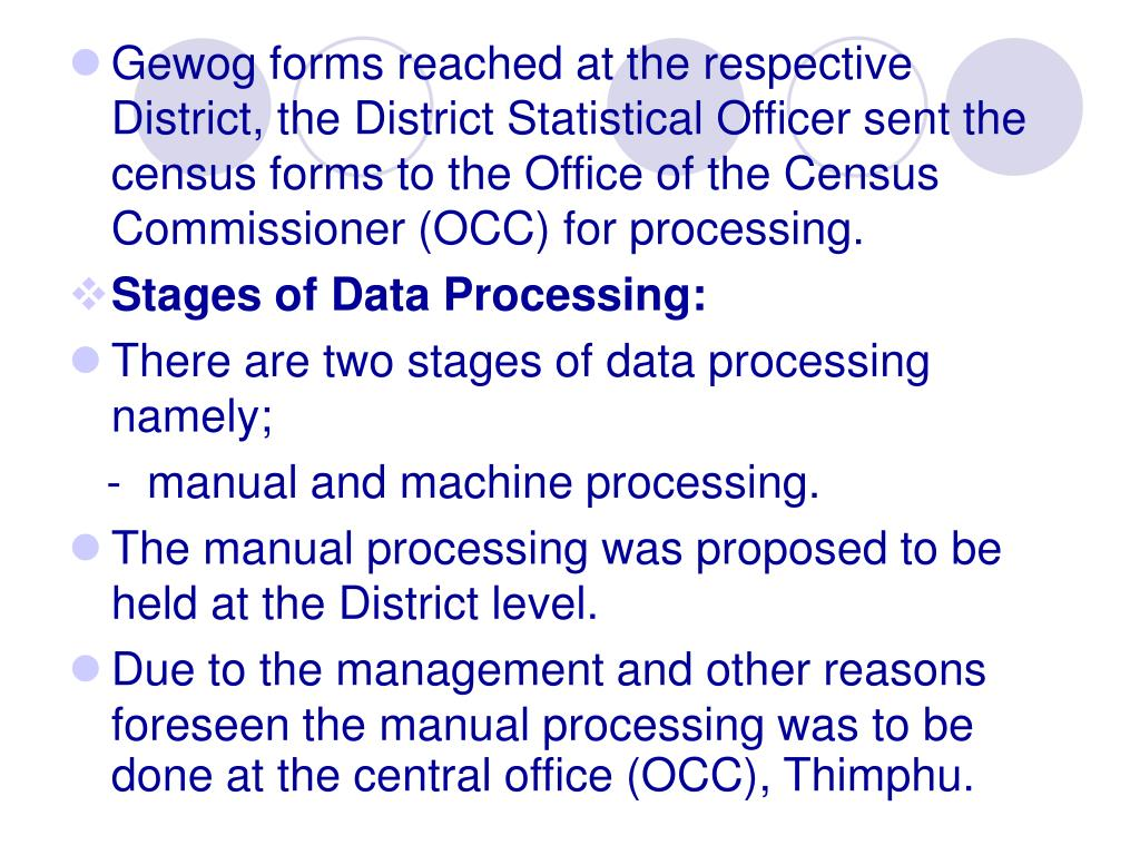 Gewog forms reached at the respective District, the District Statistical Officer sent the census forms to the Office of the Census Commissioner (OCC) for processing.