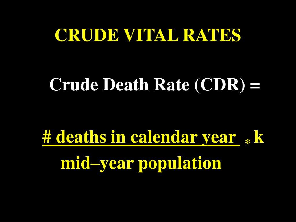CRUDE VITAL RATES