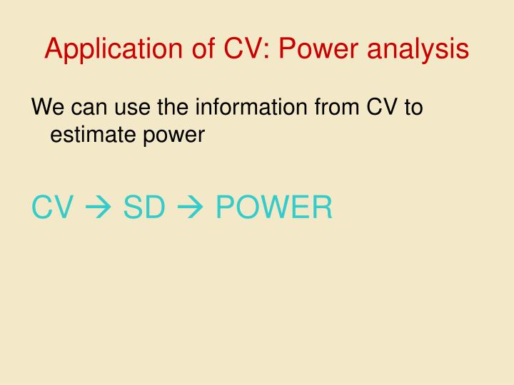 Application of CV: Power analysis