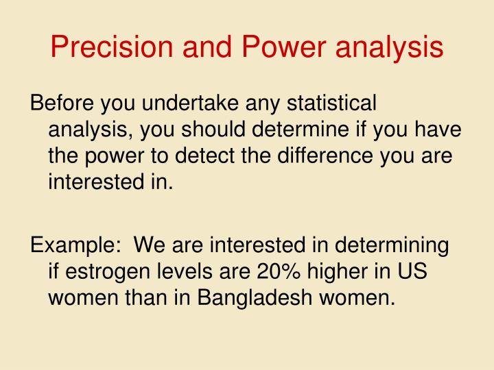 Precision and Power analysis