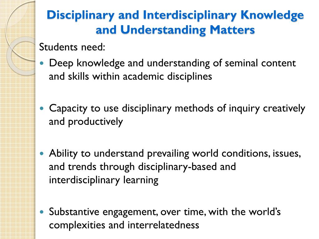 Disciplinary and Interdisciplinary Knowledge and Understanding Matters