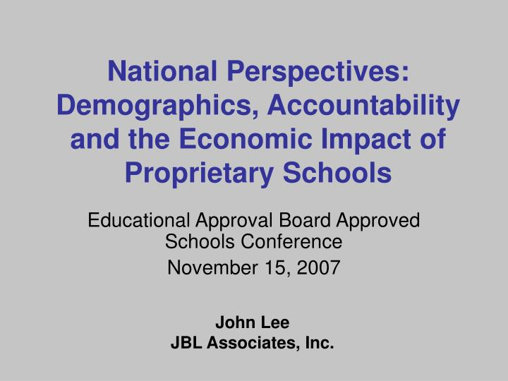National perspectives demographics accountability and the economic impact of proprietary schools