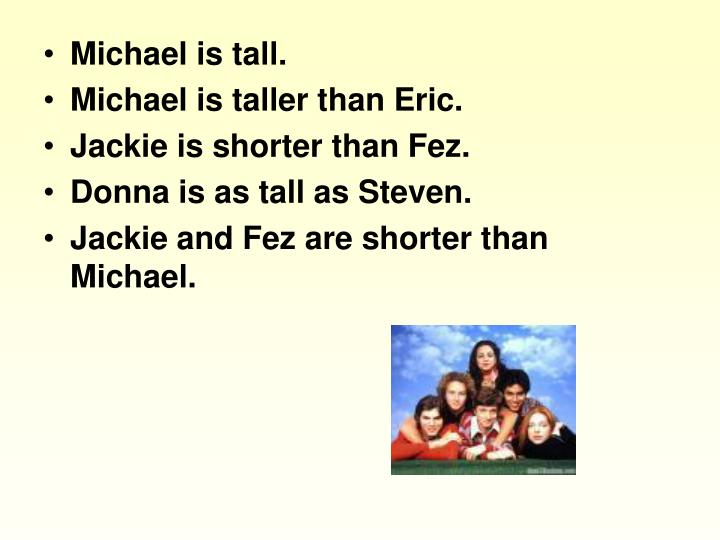 Michael is tall.