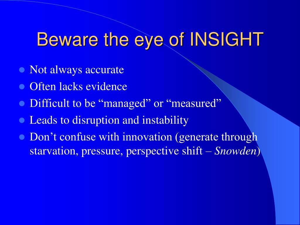 Beware the eye of INSIGHT