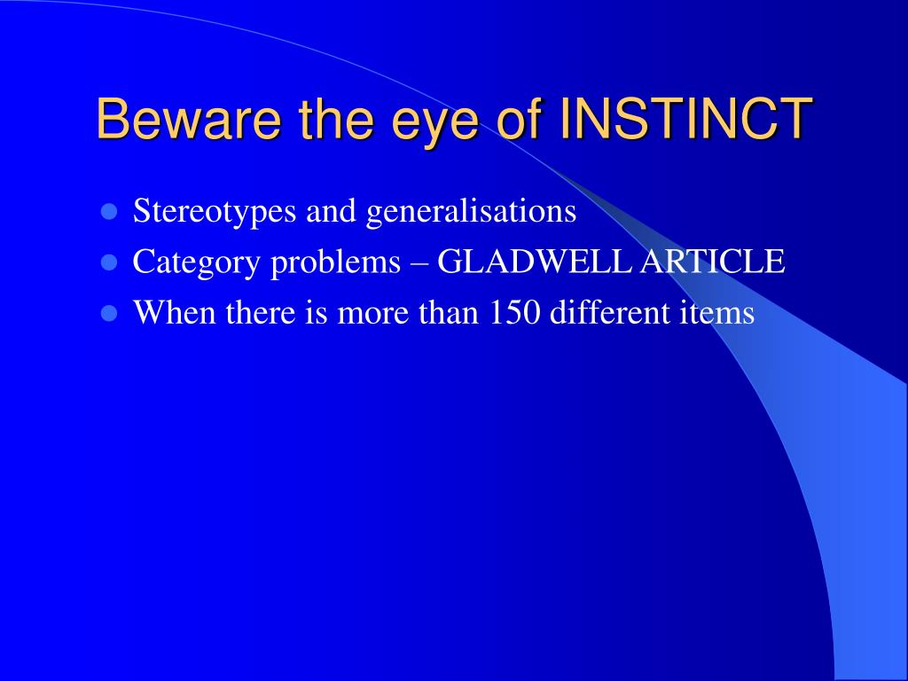 Beware the eye of INSTINCT