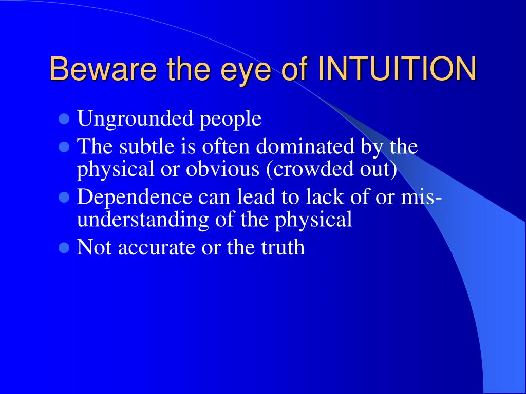 Beware the eye of INTUITION