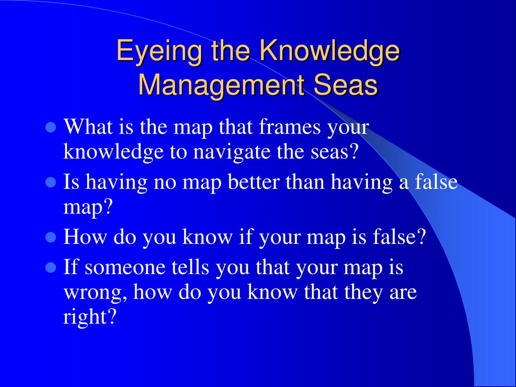 Eyeing the Knowledge Management Seas