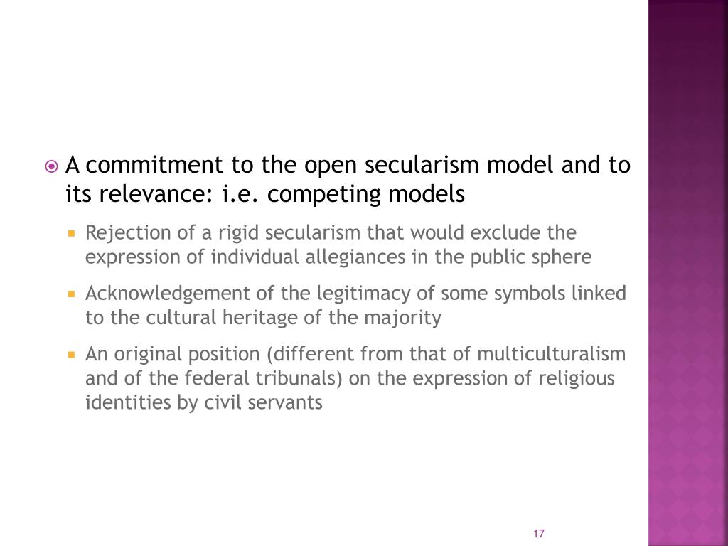 A commitment to the open secularism model and to its relevance: i.e. competing models