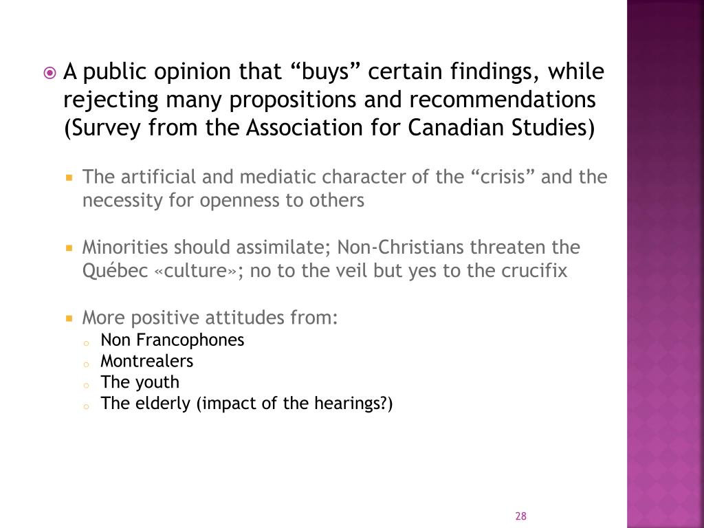 "A public opinion that ""buys"" certain findings, while rejecting many propositions and recommendations (Survey from the Association for Canadian Studies)"