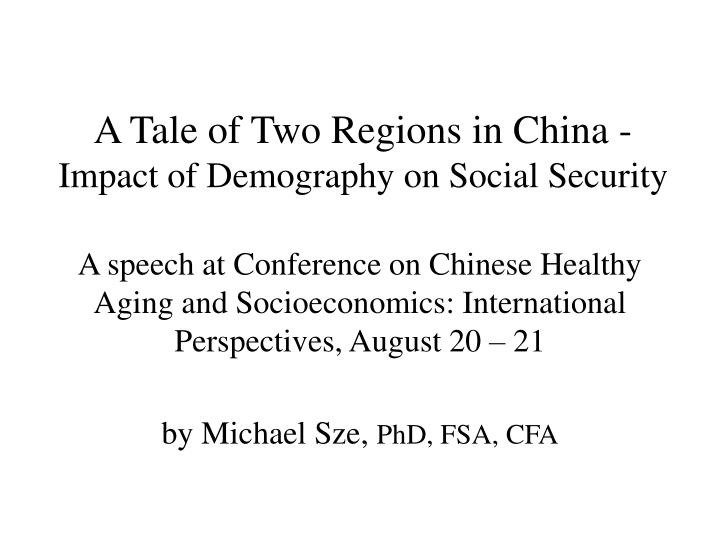 A Tale of Two Regions in China -