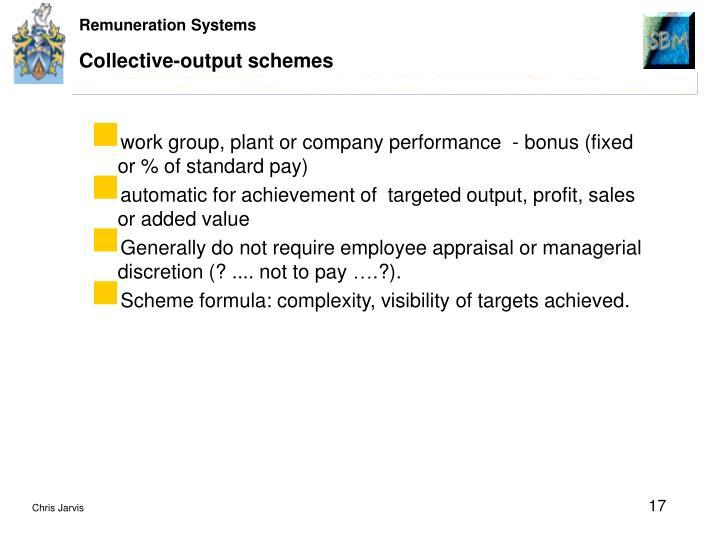 Collective-output schemes