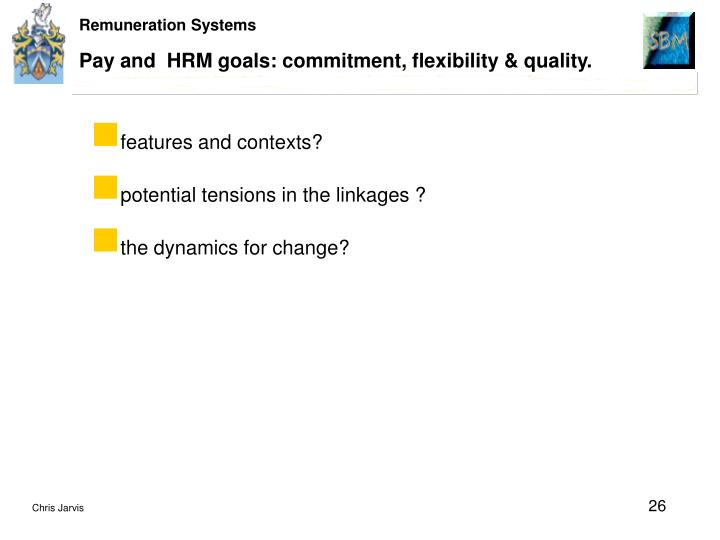 Pay and  HRM goals: commitment, flexibility & quality.