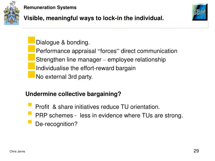 Visible, meaningful ways to lock-in the individual.