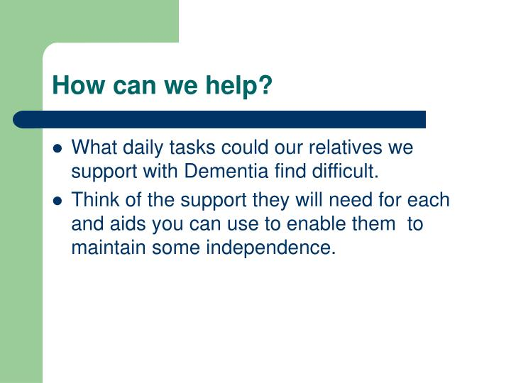 Be able to involve carers and others in supporting individuals with dementia