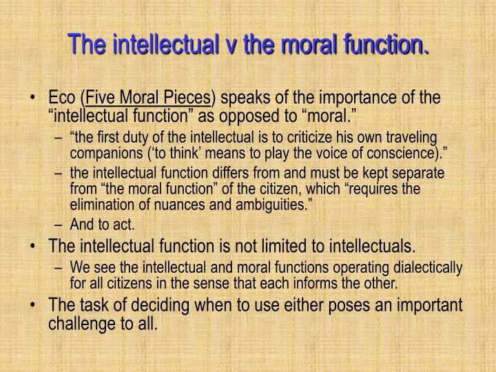 The intellectual v the moral function.