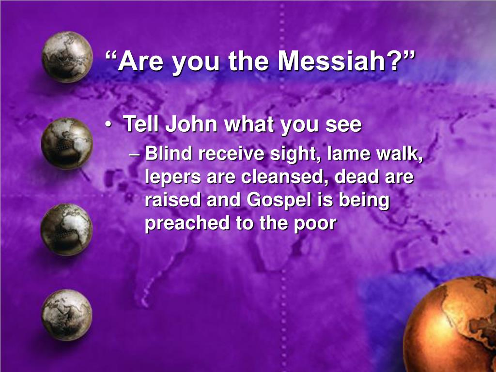 """Are you the Messiah?"""