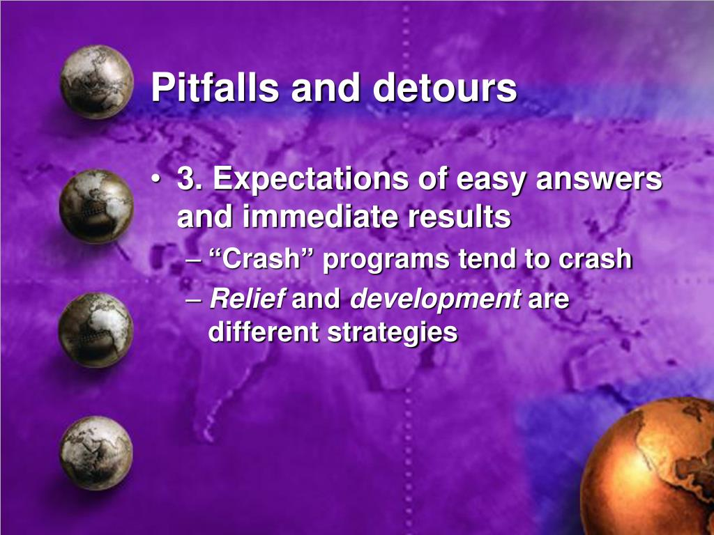 Pitfalls and detours