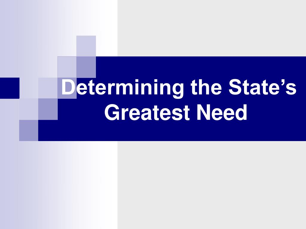 Determining the State's Greatest Need