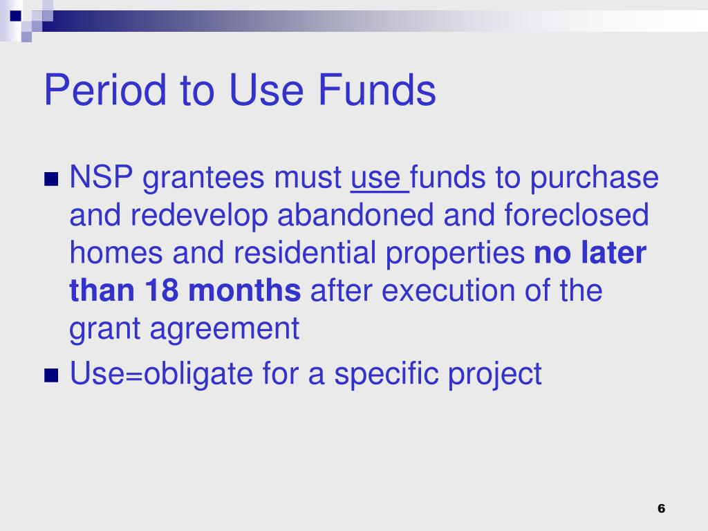 Period to Use Funds