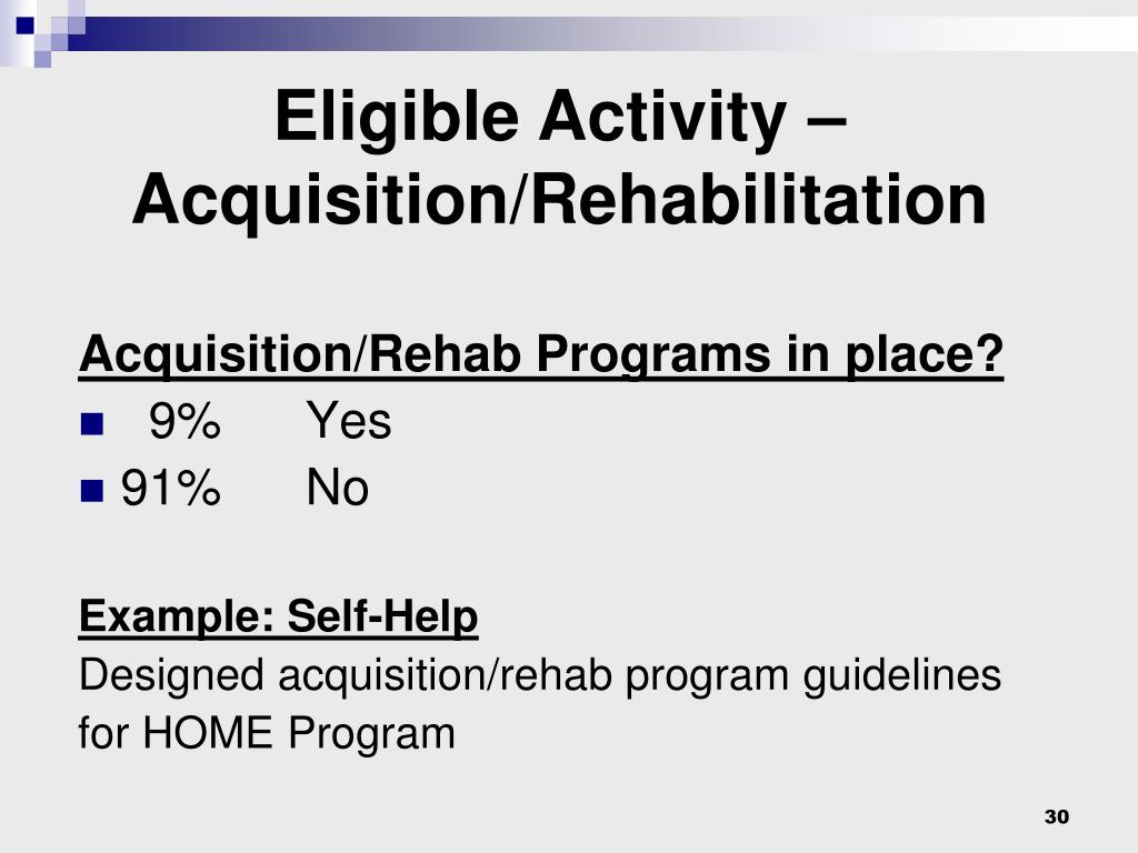 Eligible Activity – Acquisition/Rehabilitation