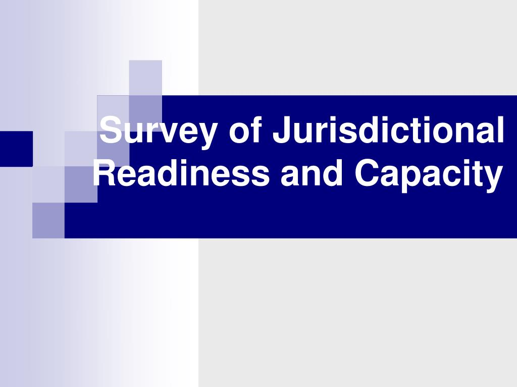 Survey of Jurisdictional Readiness and Capacity